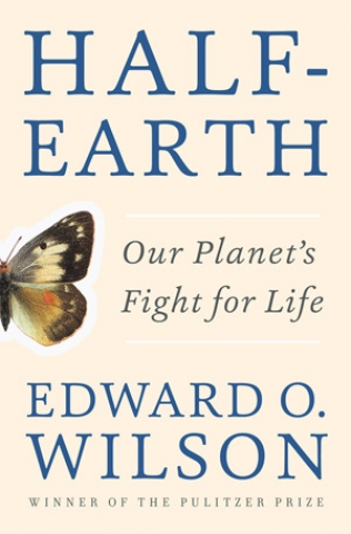 """Half-Earth: Our Planet's Fight for Life"